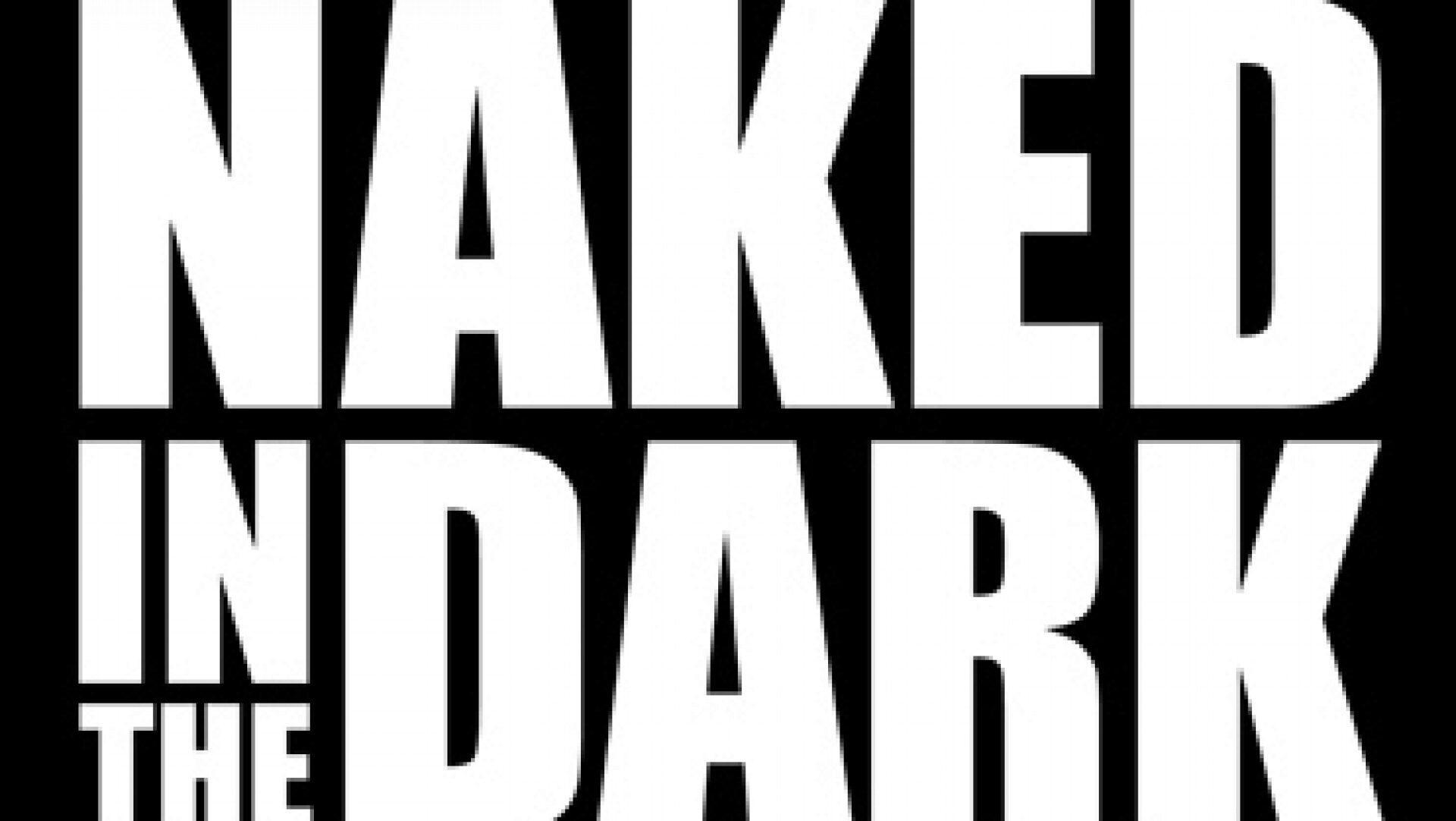 Naked in the Dark